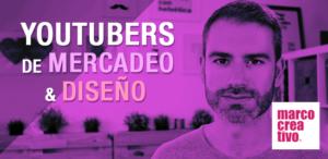 Youtubers sobre Mercadeo y Diseño: Marco Creativo